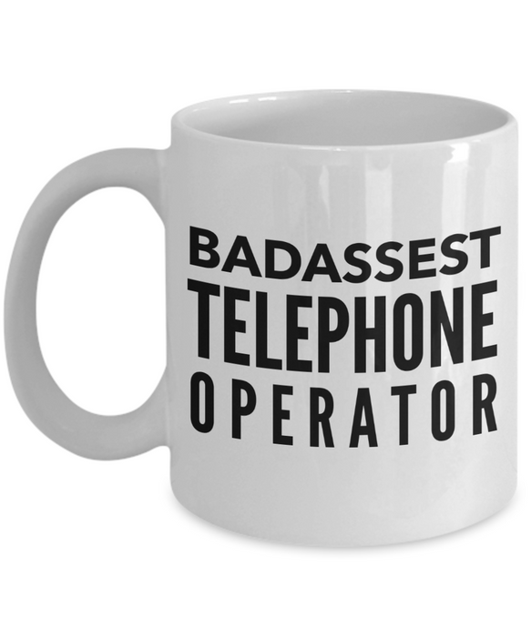 Badassest Telephone Operator, 11oz Coffee Mug  Dad Mom Inspired Gift - Ribbon Canyon