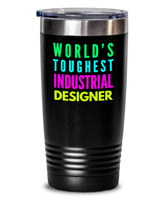 World's Toughest Industrial Designer Inspiration Quote 20oz. Stainless Tumblers - Ribbon Canyon