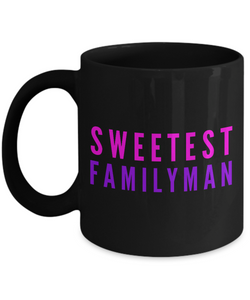 Sweetest Familyman - Family Gag Gifts For Mom or Dad Birthday Father or Mother Day -   11oz Coffee Mug - Ribbon Canyon