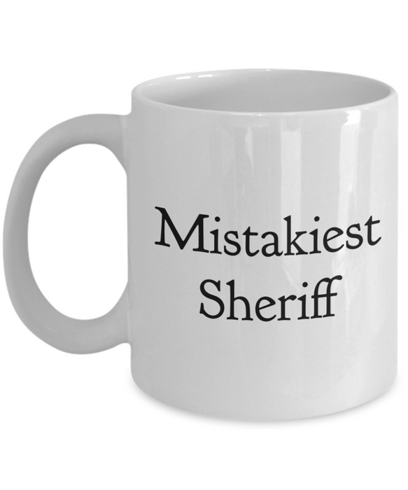 Mistakiest Sheriff, 11oz Coffee Mug  Dad Mom Inspired Gift - Ribbon Canyon