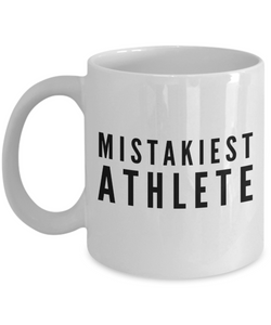 Mistakiest Athlete  11oz Coffee Mug Best Inspirational Gifts - Ribbon Canyon