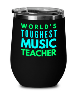 World's Toughest Music Teacher Insulated 12oz Stemless Wine Glass - Ribbon Canyon