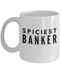 Spiciest Banker - Birthday Retirement or Thank you Gift Idea -   11oz Coffee Mug - Ribbon Canyon