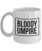 Bloody Umpire, 11oz Coffee Mug Gag Gift for Coworker Boss Retirement or Birthday - Ribbon Canyon