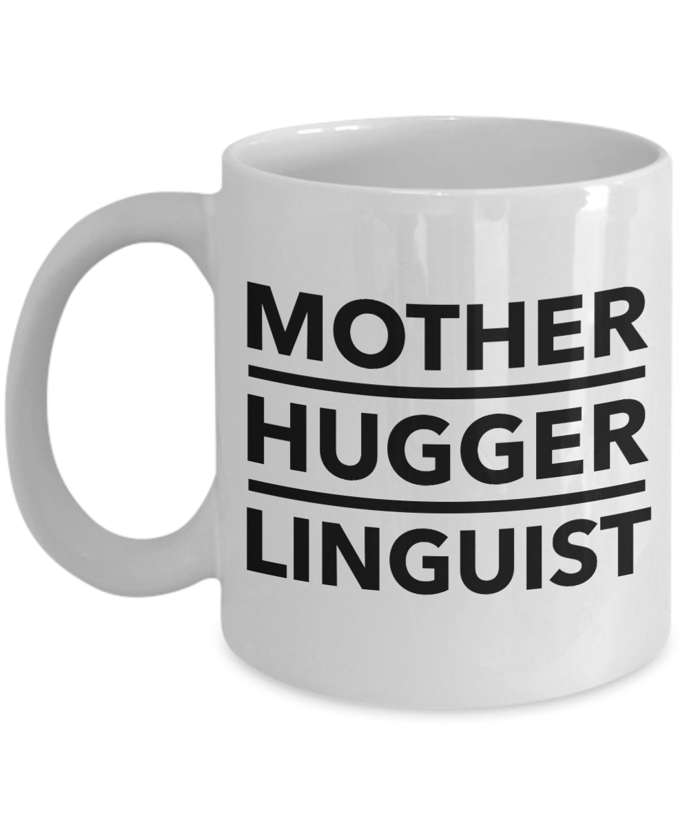 Mother Hugger Linguist  11oz Coffee Mug Best Inspirational Gifts - Ribbon Canyon
