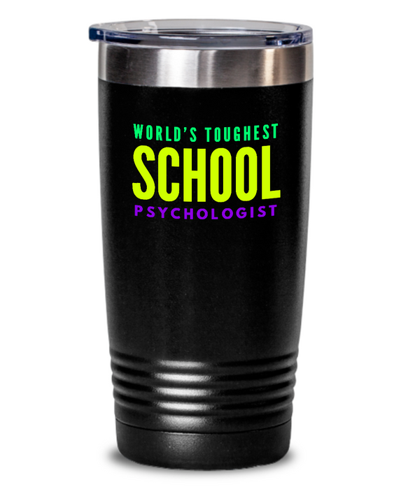 World's Toughest School Psychologist Inspiration Quote 20oz. Stainless Tumblers - Ribbon Canyon