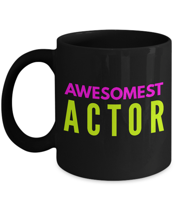 Awesomest Actor -  Coworker Friend Retirement Birthday or Graduate Gift -   11oz Coffee Mug - Ribbon Canyon