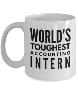 """ World's Toughest Accounting Intern "" Gag Gift for Co -Worker, Boss Mom or Dad   11oz Coffee Mug - Ribbon Canyon"
