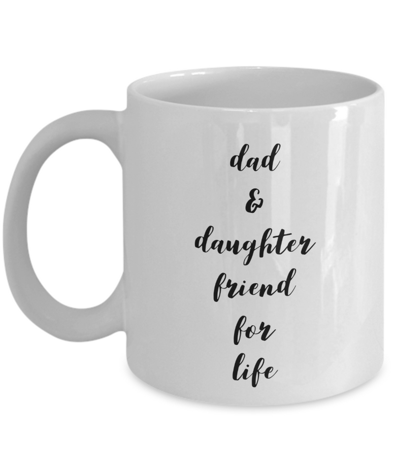 Dad & Daughter Friend For Life, 11Oz Coffee Mug Unique Gift Idea for Him, Her, Mom, Dad - Perfect Birthday Gifts for Men or Women / Birthday / Christmas Present - Ribbon Canyon