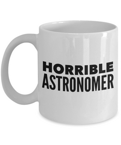 Horrible Astronomer Gag Gift for Coworker Boss Retirement or Birthday - Ribbon Canyon