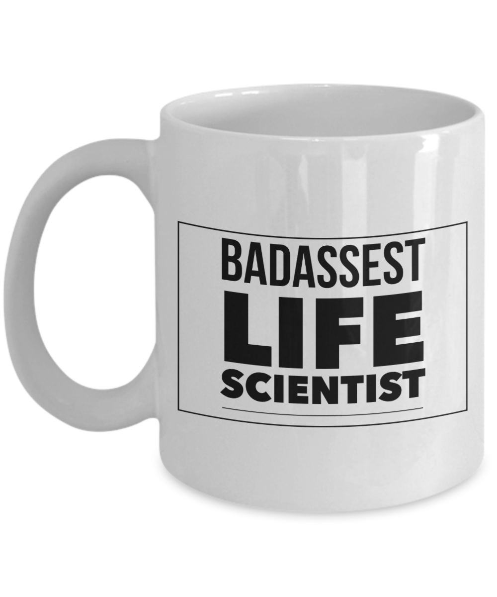 Badassest Life Scientist, 11oz Coffee Mug Gag Gift for Coworker Boss Retirement or Birthday - Ribbon Canyon