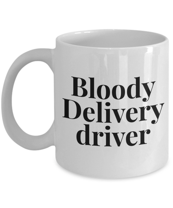 Bloody Delivery Driver, 11oz Coffee Mug  Dad Mom Inspired Gift - Ribbon Canyon
