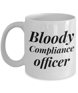 Bloody Compliance Officer, 11oz Coffee Mug  Dad Mom Inspired Gift - Ribbon Canyon