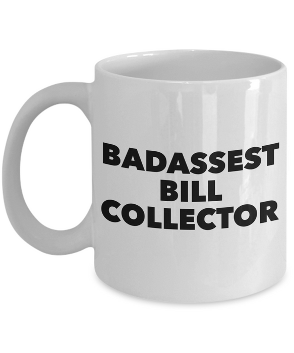 Funny Mug Badassest Bill Collector   11oz Coffee Mug Gag Gift for Coworker Boss Retirement - Ribbon Canyon