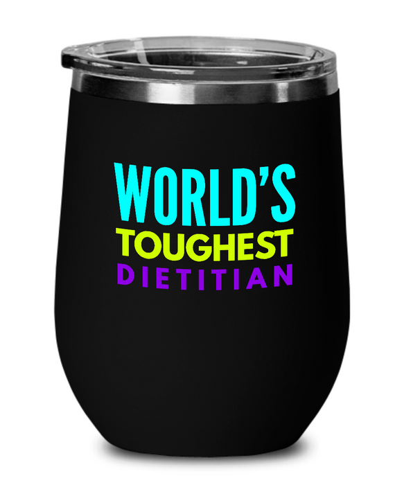 World's Toughest Dietitian Insulated 12oz Stemless Wine Glass - Ribbon Canyon