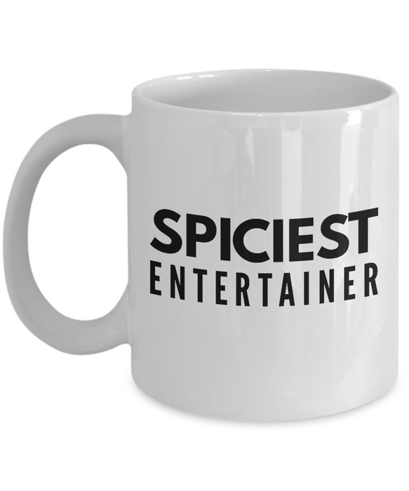 Spiciest Entertainer - Birthday Retirement or Thank you Gift Idea -   11oz Coffee Mug - Ribbon Canyon