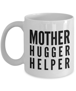 Mother Hugger Helper  11oz Coffee Mug Best Inspirational Gifts - Ribbon Canyon