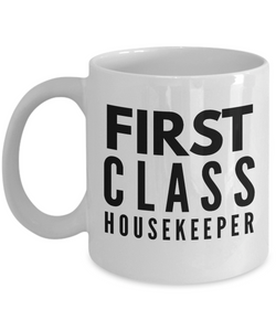 First Class Housekeeper - Birthday Retirement or Thank you Gift Idea -   11oz Coffee Mug - Ribbon Canyon