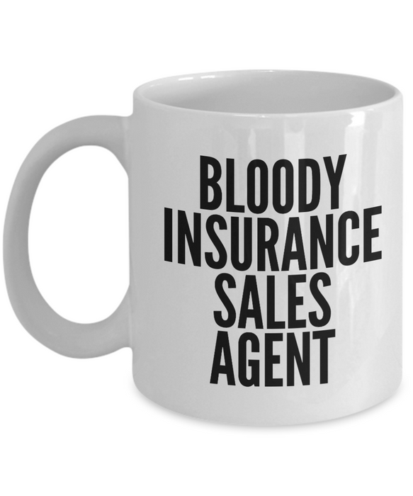 Bloody Insurance Sales Agent, 11oz Coffee Mug  Dad Mom Inspired Gift - Ribbon Canyon
