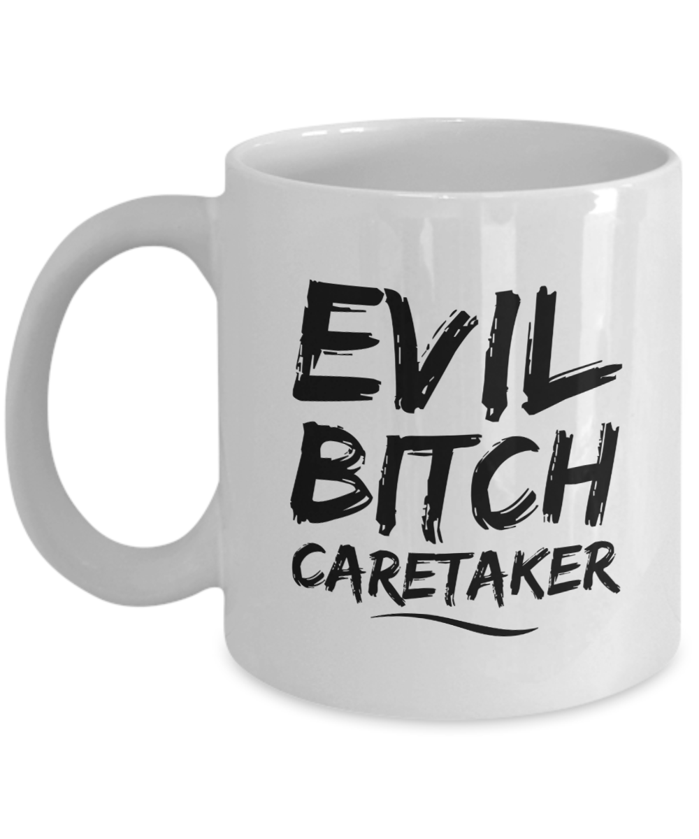 Funny Mug Evil Bitch Caretaker 11Oz Coffee Mug Funny Christmas Gift for Dad, Grandpa, Husband From Son, Daughter, Wife for Coffee & Tea Lovers Birthday Gift Ceramic - Ribbon Canyon