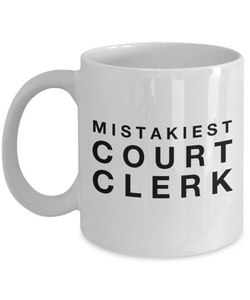 Mistakiest Court Clerk  11oz Coffee Mug Best Inspirational Gifts - Ribbon Canyon