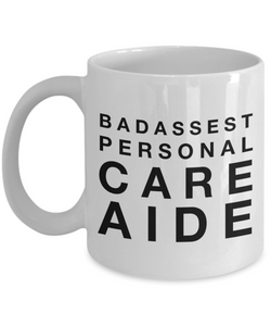 Badassest Personal Care Aide, 11oz Coffee Mug Gag Gift for Coworker Boss Retirement or Birthday - Ribbon Canyon
