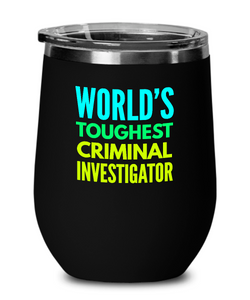 World's Toughest Criminal Investigator Insulated 12oz Stemless Wine Glass - Ribbon Canyon