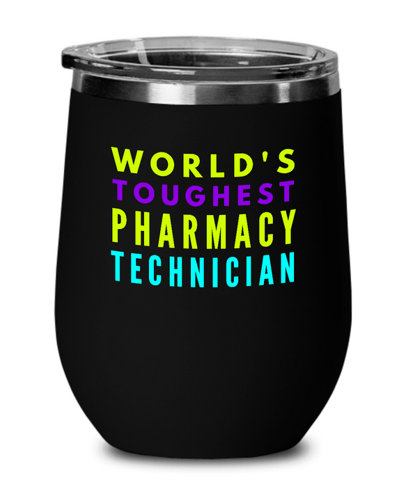 World's Toughest Pharmacy Technician Insulated 12oz Stemless Wine Glass - Ribbon Canyon