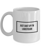Funny Logistician Quote 11Oz Coffee Mug , Just Shut Up I'm Logistician for Dad, Grandpa, Husband From Son, Daughter, Wife for Coffee & Tea Lovers - Ribbon Canyon