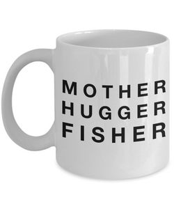 Mother Hugger Fisher, 11oz Coffee Mug Best Inspirational Gifts - Ribbon Canyon