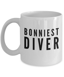 Bonniest Diver - Birthday Retirement or Thank you Gift Idea -   11oz Coffee Mug - Ribbon Canyon