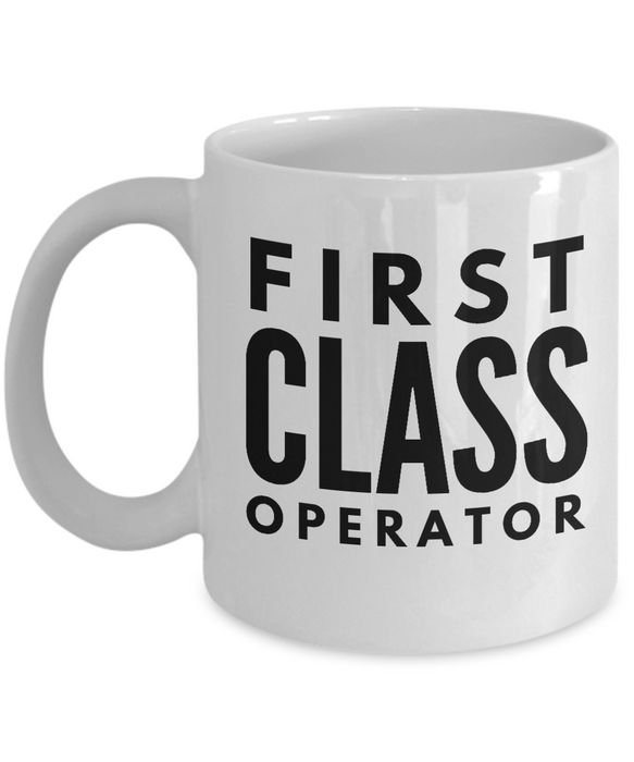 First Class Operator - Birthday Retirement or Thank you Gift Idea -   11oz Coffee Mug - Ribbon Canyon