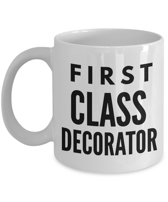 First Class Decorator - Birthday Retirement or Thank you Gift Idea -   11oz Coffee Mug - Ribbon Canyon