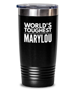#GB Tumbler White NAME 3380 World's Toughest MARYLOU