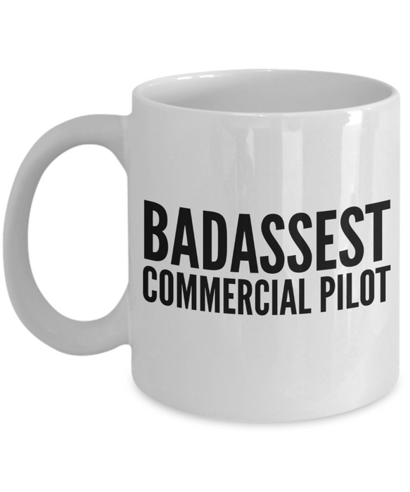Badassest Commercial Pilot, 11oz Coffee Mug  Dad Mom Inspired Gift - Ribbon Canyon