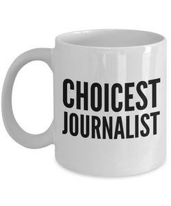 Choicest Journalist - Birthday Retirement or Thank you Gift Idea -   11oz Coffee Mug - Ribbon Canyon