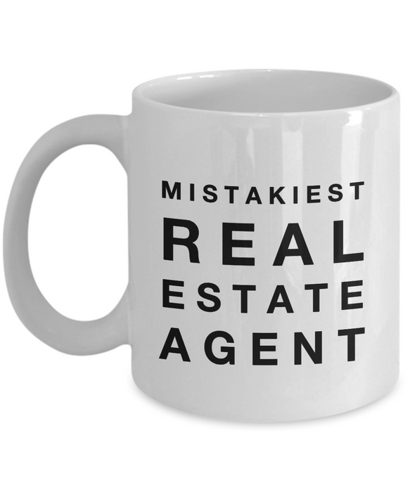 Mistakiest Real Estate Agent, 11oz Coffee Mug Best Inspirational Gifts - Ribbon Canyon