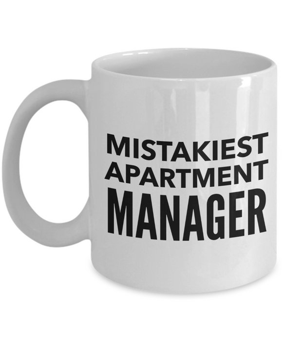 Mistakiest Apartment Manager  11oz Coffee Mug Best Inspirational Gifts - Ribbon Canyon