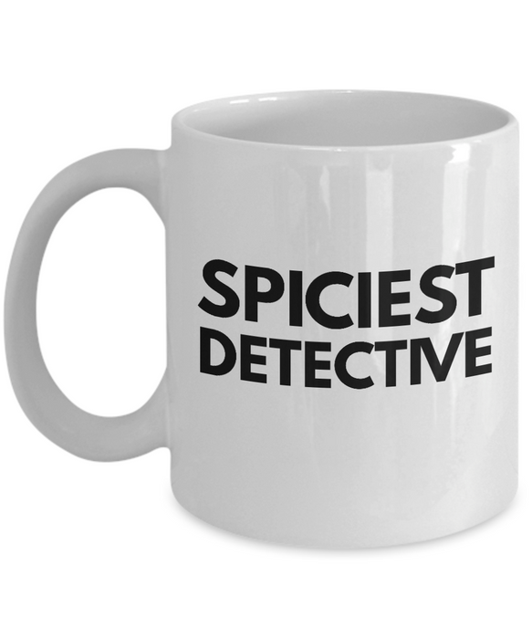 Spiciest Detective - Birthday Retirement or Thank you Gift Idea -   11oz Coffee Mug - Ribbon Canyon