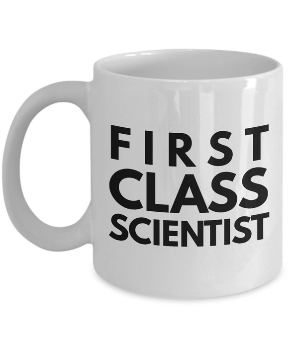 First Class Scientist - Birthday Retirement or Thank you Gift Idea -   11oz Coffee Mug - Ribbon Canyon
