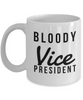 Funny Mug Bloody Vice President   11oz Coffee Mug Gag Gift for Coworker Boss Retirement - Ribbon Canyon