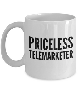 Priceless Telemarketer - Birthday Retirement or Thank you Gift Idea -   11oz Coffee Mug - Ribbon Canyon
