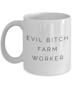 Funny Farm Worker 11Oz Coffee Mug , Evil Bitch Farm Worker for Dad, Grandpa, Husband From Son, Daughter, Wife for Coffee & Tea Lovers - Ribbon Canyon