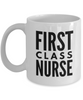 First Class Nurse - Birthday Retirement or Thank you Gift Idea -   11oz Coffee Mug - Ribbon Canyon