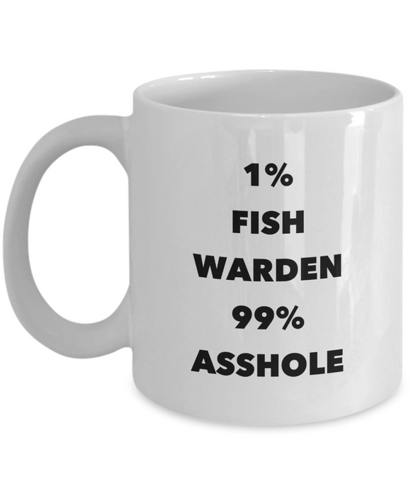 1% Fish Warden 99% Asshole, 11oz Coffee Mug  Dad Mom Inspired Gift - Ribbon Canyon