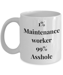 1% Maintenance Worker 99% Asshole Gag Gift for Coworker Boss Retirement or Birthday - Ribbon Canyon