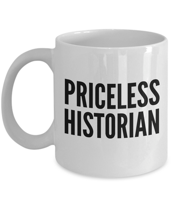 Priceless Historian - Birthday Retirement or Thank you Gift Idea -   11oz Coffee Mug - Ribbon Canyon