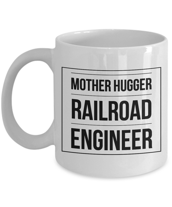 Mother Hugger Railroad Engineer, 11oz Coffee Mug Gag Gift for Coworker Boss Retirement or Birthday - Ribbon Canyon
