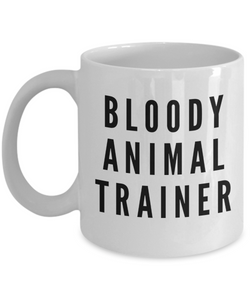 Bloody Animal Trainer, 11oz Coffee Mug  Dad Mom Inspired Gift - Ribbon Canyon