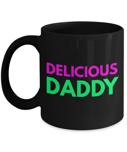 Delicious Daddy - Family Gag Gifts For Mom or Dad Birthday Father or Mother Day -   11oz Coffee Mug - Ribbon Canyon